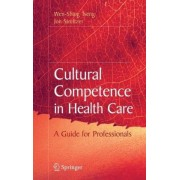 Cultural Competence in Health Care by Wen-Shing Tseng