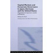 Capital Markets and Corporate Governance in Japan, Germany and the United States by Helmut M. Dietl
