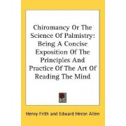 Chiromancy or the Science of Palmistry by Henry Frith