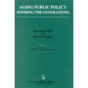 Aging Public Policy by Theodore H. Koff