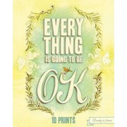 Everything is Going to be Ok by Chronicle Books