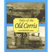 Tales of the Old Corris by Gwyn Briwnant-Jones