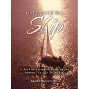 Captain of the Ship: A Book on Living an Exciting and Unusual Success-Filled Life