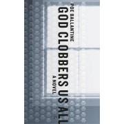 God Clobbers Us All by Poe Ballantine