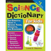 Science Dictionary for Kids: The Essential Guide to Science Terms, Concepts, and Strategies, Paperback
