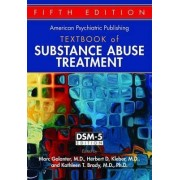 The American Psychiatric Publishing Textbook of Substance Abuse Treatment by Marc Galanter