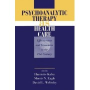 Psychoanalytic Therapy as Health Care by Harriette Kaley