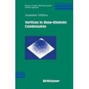 Vortices in Bose-Einstein Condensates by Amandine Aftalion