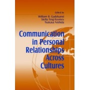Communication in Personal Relationships Across Cultures by William B. Gudykunst