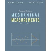 Theory and Design for Mechanical Measurements by Richard S Figliola