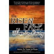 The Rise and Fall of Women in Ministry by Apostle Dr Yvonne Lee Wilson