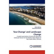'Sea-Change' and Landscape Change by Philip Morley