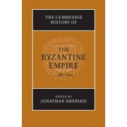 The Cambridge History of the Byzantine Empire C.500-1492 by Jonathan Shepard