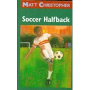 Soccer Halfback by Matt Christopher