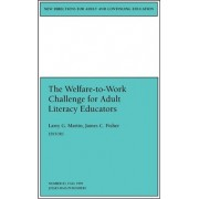 The Welfare Wrk Challenge Adlt Literacy 83 Ducators (Issue 83: New Directions for Adult and C Ontinuing Education-Ace) by Ace