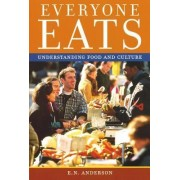 Everyone Eats by E. N. Anderson