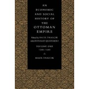 An Economic and Social History of the Ottoman Empire, 1300-1914 2 Volume Paperback Set: Vol. 1 by Halil Inalcik