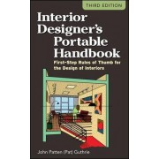 Interior Designers Portable Handbook: First-Step Rules of Thumb for the Design of Interiors by John Patten Guthrie