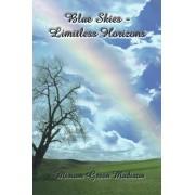 Blue Skies-Limitless Horizons by Miriam Green Madison
