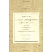 Letters of the Lewis and Clark Expedition, with Related Documents, 1783-1854 by Donald Jackson