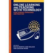 Online Learning and Teaching with Technology by David Murphy