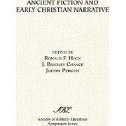 Ancient Fiction and Early Christian Narrative by Ronald F. Hock