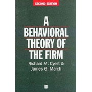 A Behavioral Theory of the Firm by Richard M. Cyert