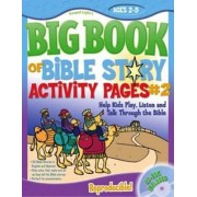 The Big Book of Bible Story Activity Pages #2 by Gospel Light