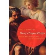 Marry a Pregnant Virgin by Frank G. Honeycutt