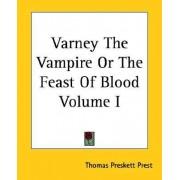 Varney The Vampire Or The Feast Of Blood: V. 1 by Thomas Preskett Prest