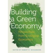 Building a Green Economy by Robert B. Richardson