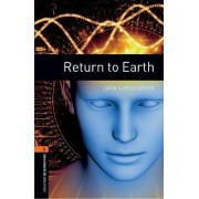 Oxford Bookworms Library: Level 2: Return to Earth: 700 Headwords by John Christopher
