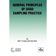 General Principles of Good Sampling Practice by Neil T. Crosby