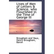 Lives of Men of Letters & Science, Who Flourished in the Time of George III by Baron Henry Brougham Vaux