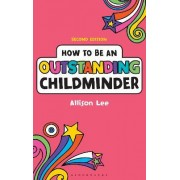 How to be an Outstanding Childminder by Allison Lee
