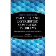 Solutions to Parallel and Distributed Computing Problems by Albert Y. Zomaya