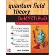 Quantum Field Theory Demystified by David McMahon