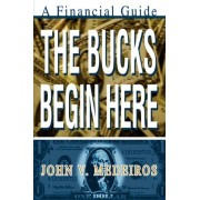 The Bucks Begin Here by John V Medeiros