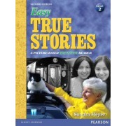Easy True Stories: A Picture-Based Beginning Reader: Level 2 by Sandra Heyer