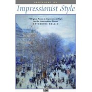 Spotlight on Impressionist Style by Catherine Rollin