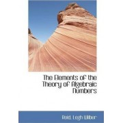 The Elements of the Theory of Algebraic Numbers by Reid Legh Wilber