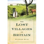 The Lost Villages of Britain by Richard Muir