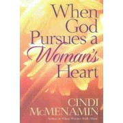 When God Pursues a Woman's Heart by Cindi McMenamin