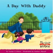 A Day with Daddy by Louise A Gikow