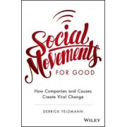 Social Movements for Good: How Companies and Causes Create Viral Change by Derrick Feldmann