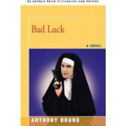 Bad Luck by Anthony Bruno