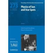 Physics of Sun and Star Spots (IAU S273) by Debi Prasad Choudhary