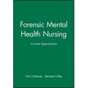 Forensic Mental Health Nursing by Chris Chaloner