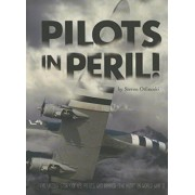 Pilots in Peril!: The Untold Story of U.S. Pilots Who Braved the Hump in World War II by Steven Otfinoski