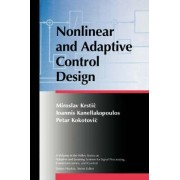 Nonlinear and Adaptive Control Design by Miroslav Krstic